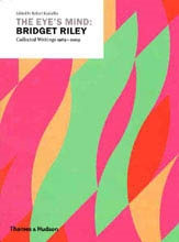 THE EYE`S MIND: BRIDGET RILEY. Collected Writings 1965-2009