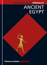 THE THAMES AND HUDSON DICTIONARY OF ANCIENT EGYPT - WORLD OF ART
