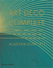 ART DECO COMPLETE.The Definitive Guide to the Decorative Arts of the 1920s and 1930s
