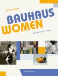 BAUHAUS WOMEN. Art Handicraft & Design
