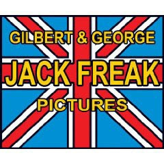 GILBERT & GEORGE. JACK FREAK PICTURES