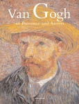 VAN GOGH IN PROVENCE AND AUVERS