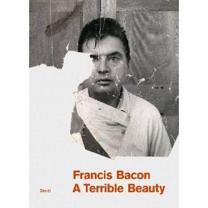 FRANCIS BACON. A TERRIBLE BEAUTY