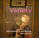 VARIETY. PHOTOGRAPHS BY NAN GOLDIN