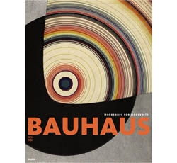 BAUHAUS 1919 - 1933. Workshops for Modernity