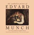 The Symbolist prints of EDVARD MUNCH. The Vivian and David Campbell Collection