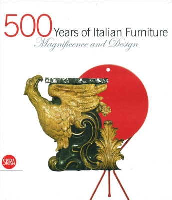 500 YEARS OF ITALIAN FURNITURE. Magnificence and design