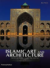 ISLAMIC ART AND ARCHITECTURE. FROM ISFAHAN TO THE TAJ MAHAL