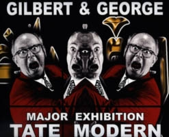 GILBERT & GEORGE. Major Exhibition Tate Modern