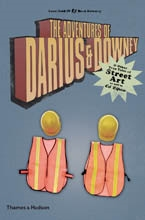 THE ADVENTURES OF DARIUS & DOWNEY & other True Tales of Street Art as told to Ed Zipco