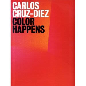 CARLOS CRUZ-DIEZ. COLOR HAPPENS