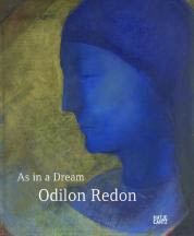 ODILON REDON. AS IN A DREAM