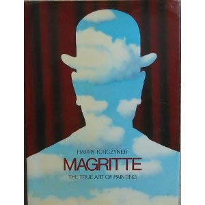 MAGRITTE - THE TRUE ART OF PAINTING