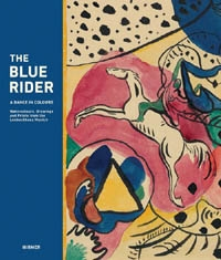 THE BLUE RIDER. A Dance in Colour. Watercolours, Drawings and Prints from the Lenbachhaus Munich
