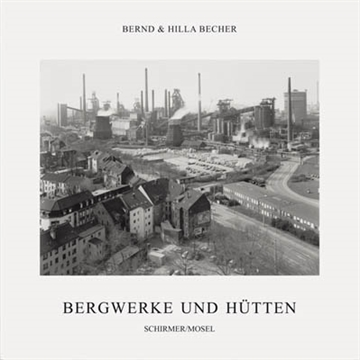 BERND & HILLA BECHER - COAL MINES AND STEEL MILLS