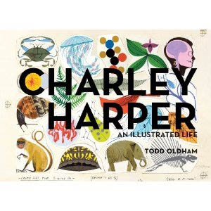 CHARLEY HARPER. AN ILLUSTRATED LIFE