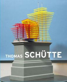 THOMAS SCHÜTTE. BIG BUILDINGS. MODELS AND VIEWS 1980-2010