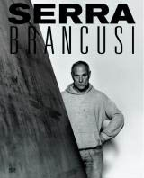 CONSTANTIN BRANCUSI & RICHARD SERRA. A handbook of possibilities.