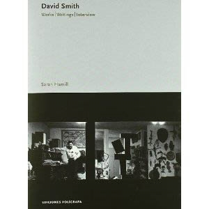 DAVID SMITH. Works-Writings-Interview