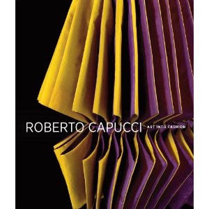 ROBERTO CAPUCCI. Art into Fashion.