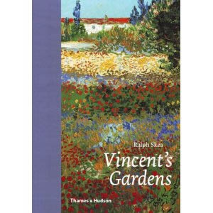VINCENT's GARDENS. Paintings and Drawings by Van Gogh.