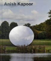 ANISH KAPOOR. Turning the World Upside Down.