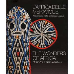THE WONDERS OF AFRICA.African Arts in Italian Collections