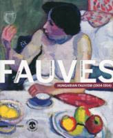 DIALOGUE AMONG FAUVES: HUNGARIAN FAUVISM (1904-1914)