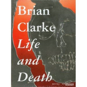 BRIAN CLARKE. Life and Death.