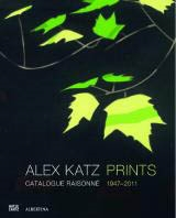 ALEX KATZ. PRINTS. Catalogue Raisonné 1947-2011
