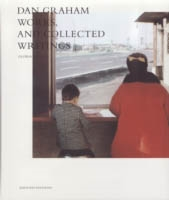 DAN GRAHAM. WORKS AND COLLECTED WRITINGS