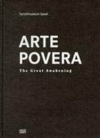 ARTE POVERA. THE GREAT AWAKENING