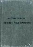ANTONY GORMLEY. HORIZON FIELD HAMBURG