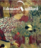 EDOUARD VUILLARD. A Painter and his Muses 1890-1940