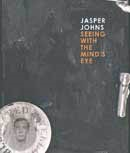JASPER JOHNS. SEEING WITH THE MIND's EYE