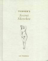 TURNER'S SECRET SKETCHES