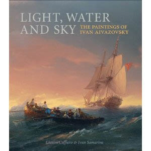 LIGHT, WATER AND SKY. THE PAINTINGS OF IVAN AIVAZOVSKY