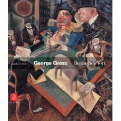 GEORGE GROSZ. BERLIN - NEW YORK