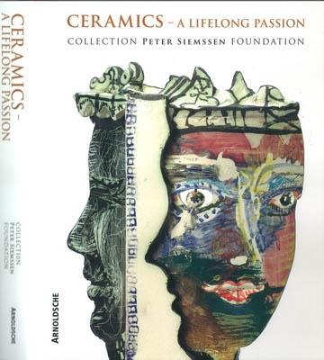 CERAMICS - A Lifelong Passion, Collection Peter Siemssen Foundation