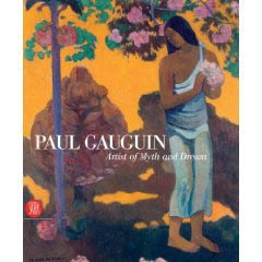 PAUL GAUGUIN. ARTIST OF MYTH AND DREAM