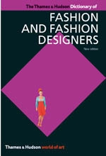 THE THAMES & HUDSON DICTIONARY OF FASHION AND FASHION DESIGNERS - WORLD OF ART