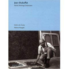 JEAN DUBUFFET - Works/Writings/Interviews