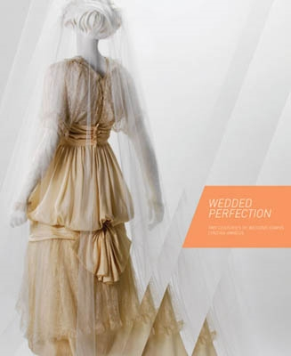 WEDDED PERFECTION. Two centuries of Wedding Gowns