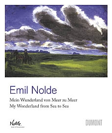 EMIL NOLDE - MEIN WUNDERLAND VON MEER ZU MEER/MY WONDERLAND FROM SEA TO SEA