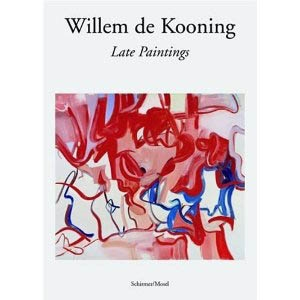 WILLEM DE KOONING - LATE PAINTINGS