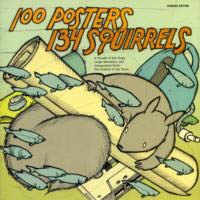 100 POSTERS 134 SQUIRRELS. A Decade of Hot Dogs, Large Mammals, and Independent Rock: The Posters og Jay Ryan