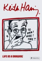 KEITH HARING - LIFE AS A DRAWING