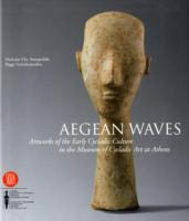 AEGEAN WAVES - Artworks of the Early Cycladic Culture in the Museum of Cycladic Art at Athens