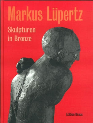 MARKUS LÜPERTZ. SKULPTUREN IN BRONZE