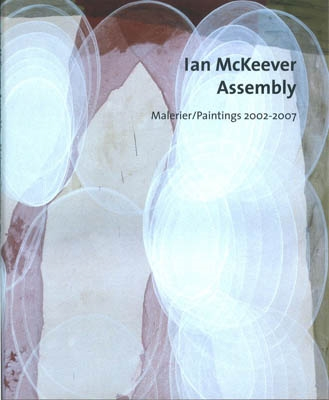 IAN MCKEEVER. ASSEMBLY. MALERIER/PAINTINGS 2002-2007